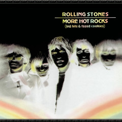 More Hot Rocks (Big Hits & Fazed Cookies) - The Rolling Stones