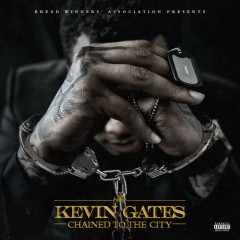 Chained To The City (Single) - Kevin Gates