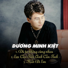 Dù Ta Không Cùng Nhau (EP) - Dương Minh Kiệt