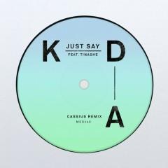 Just Say (Cassius Remix)