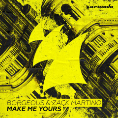 Make Me Yours (Single) - Borgeous, Zack Martino
