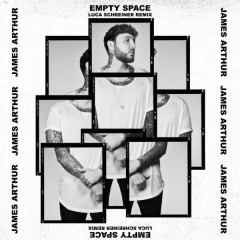 Empty Space (Luca Schreiner Remix) - James Arthur