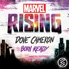 """Born Ready (From """"Marvel Rising"""") (Single) - Dove Cameron"""
