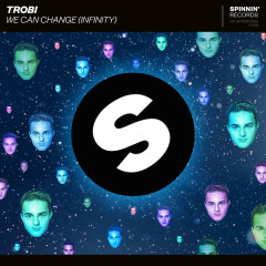 We Can Change (Infinity) - Trobi