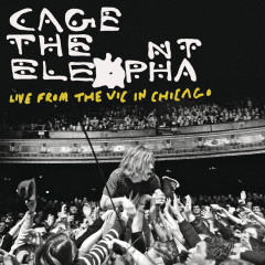 Live From The Vic In Chicago - Cage The Elephant