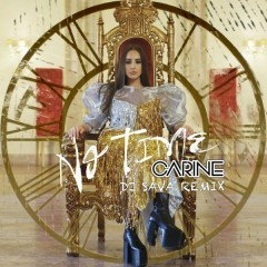 No Time (DJ Sava Remix) - Carine