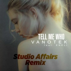 Tell Me Who (Studio Affairs Remix) - Vanotek,ENELI
