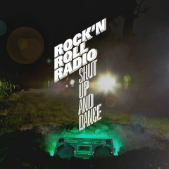 Shut Up And Dance - Rock N Roll Radio