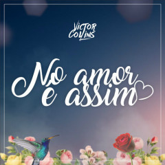 No Amor É Assim (Ao Vivo) (Single) - Victor Collins