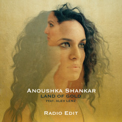 Land Of Gold - Anoushka Shankar,Alev Lenz