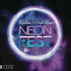 Electronic Neon Fest 2015 - Various Artists
