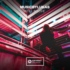 Still In Love (Single) - MusicbyLUKAS
