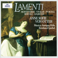 Lamenti - Anne Sofie von Otter,Musica Antiqua Köln,Reinhard Goebel