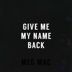 Give Me My Name Back (Single)