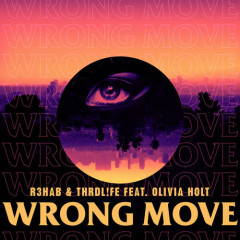 Wrong Move (Single) - R3hab, THRDL!FE