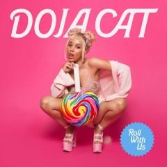Roll With Us - Doja Cat
