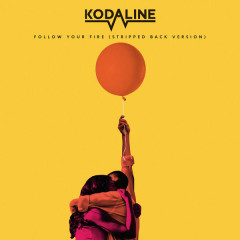 Follow Your Fire (Stripped Back Version) - Kodaline