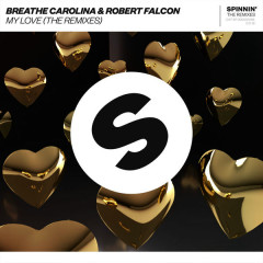 My Love (The Remixes) - Breathe Carolina