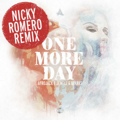 One More Day (Nicky Romero Remix) - Afrojack, Jewelz & Sparks