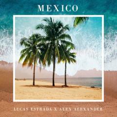 Mexico (Single) - Lucas Estrada, Alex Alexander