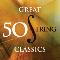 50 Great String Classics - Various Artists
