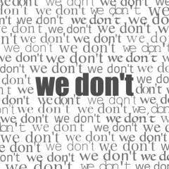 We Don't (Single)