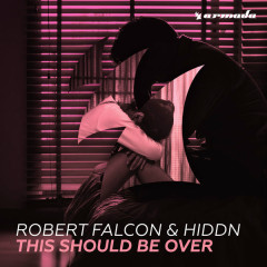 This Should Be Over (Single) - Robert Falcon, HIDDN