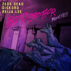 Blood Brother - Zeds Dead,Reija Lee,DISKORD