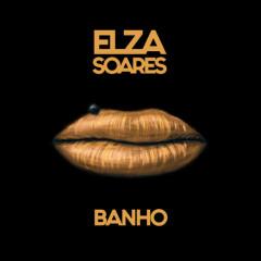 Banho (Single) - Elza Soares