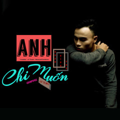 Anh Chỉ Muốn (Single)