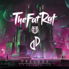 Prelude (VIP Edit) - TheFatRat