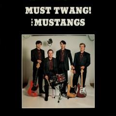 Must Twang! - The Mustangs