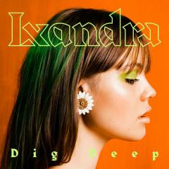 Dig Deep (Single) - Lxandra