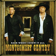 Back When I Knew It All - Montgomery Gentry