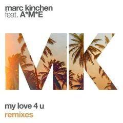 My Love 4 U (Remixes) - MK,A*M*E