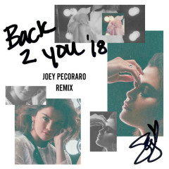 Back To You (Joey Pecoraro Remix) - Selena Gomez