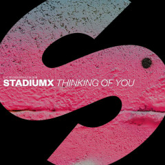 Thinking Of You (Single) - StadiumX