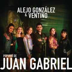 Popurrí de Juan Gabriel - Alejandro González,Ventino