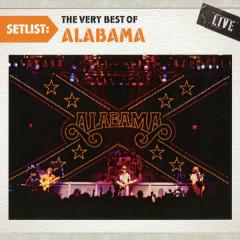 Setlist: The Very Best Of Alabama LIVE - Alabama