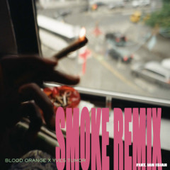 Smoke (Remix) - Blood Orange, Yves Tumor