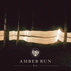 5AM (Deluxe) - Amber Run