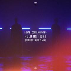 Hold On Tight (Midnight Kids Remix) - R3hab, Conor Maynard