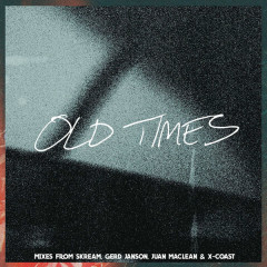Old Times (Remixes) - Amtrac