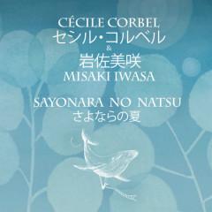 Sayonara No Natsu (Single) - Cécile Corbel, Iwasa Misaki