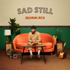 Sad Still (Single) - Quinn XCII