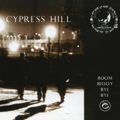 Boom Biddy Bye Bye - Cypress Hill