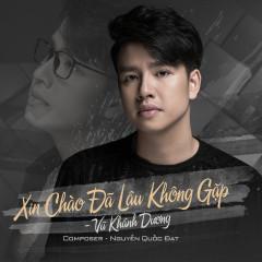 Xin Chào Đã Lâu Không Gặp (Single) - Vũ Khánh Dương