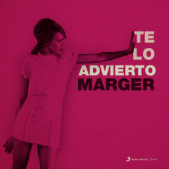 Te Lo Advierto - Marger