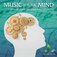 Music For The Mind: Classical Music For Your Well-Being - Various Artists