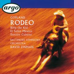 Copland: Rodeo/El Salón Mexico/Billy the Kid/Danzón Cubano - Baltimore Symphony Orchestra,David Zinman